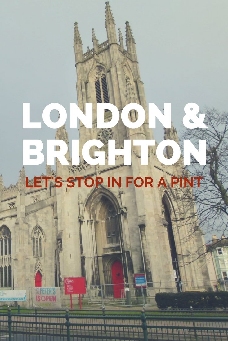 Brighton & London: Let's Stop In For A Pint