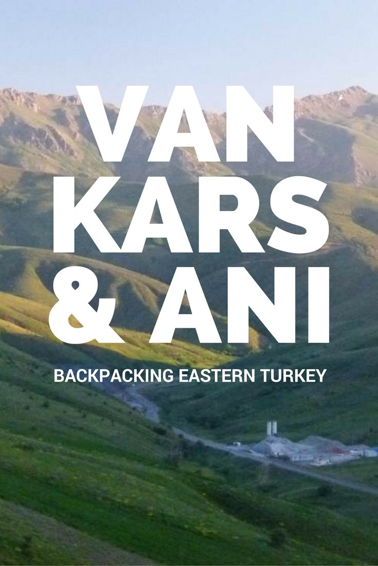 Backpacking Eastern Turkey - Van, Kars & Ani