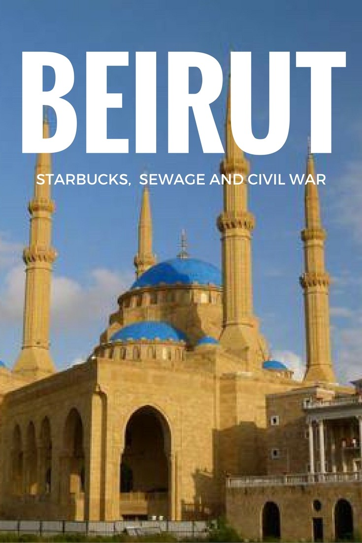 Beirut - Starbucks, Sewage and Civil War