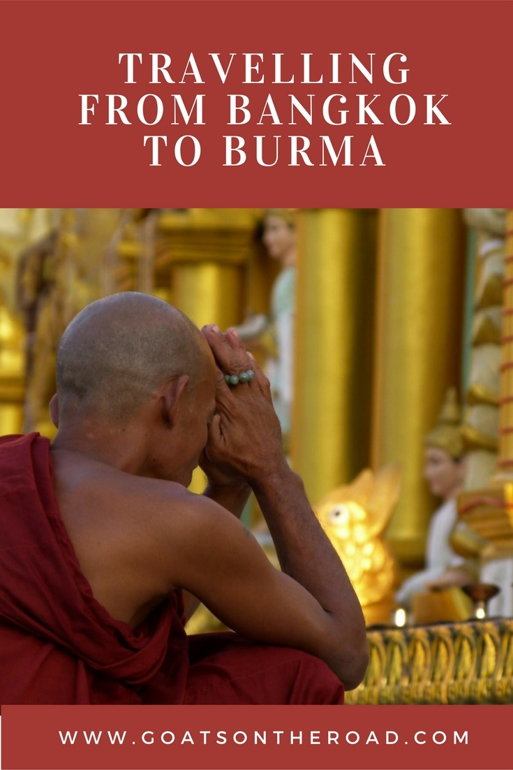 Burma On The Brink: Travelling from Bangkok to Burma