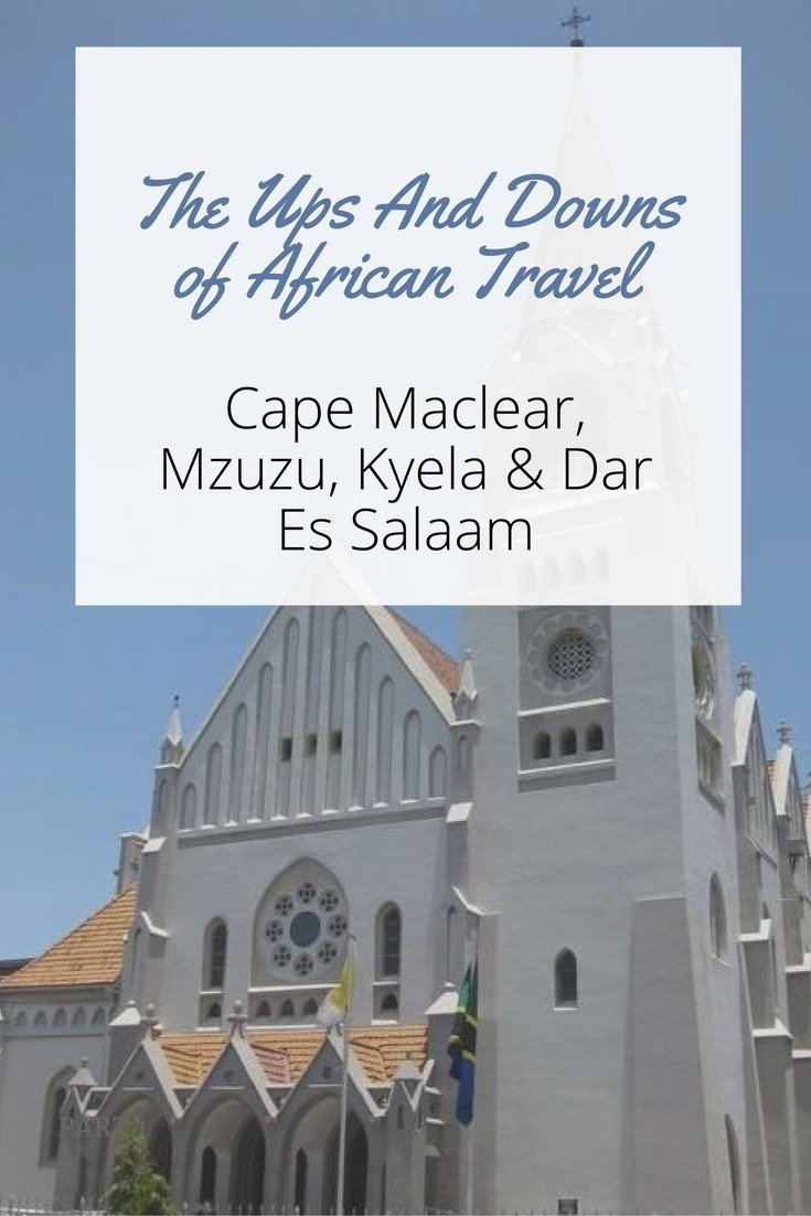 Cape Maclear, Mzuzu, Kyela & Dar Es Salaam - The Ups And Downs of African Travel