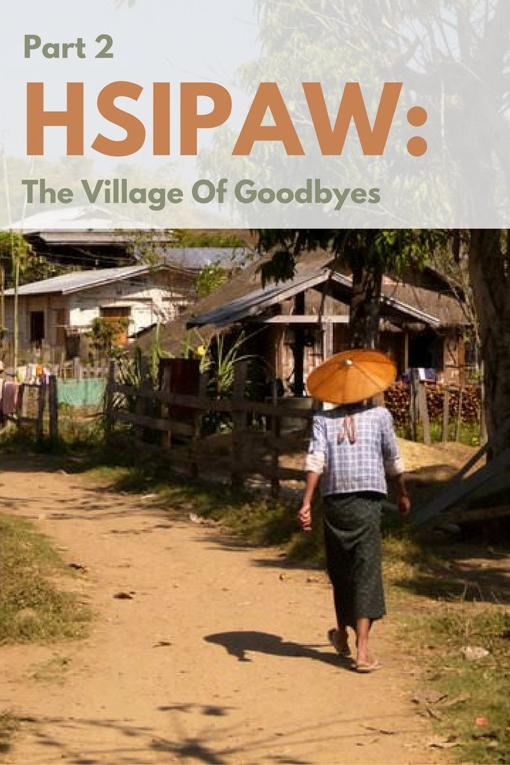 Hsipaw: The Village Of Goodbyes Part 2, Myanmar