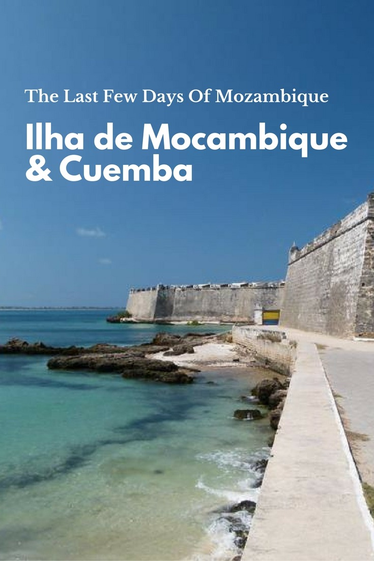 Ilha de Mocambique & Cuemba - The Last Few Days Of Mozambique