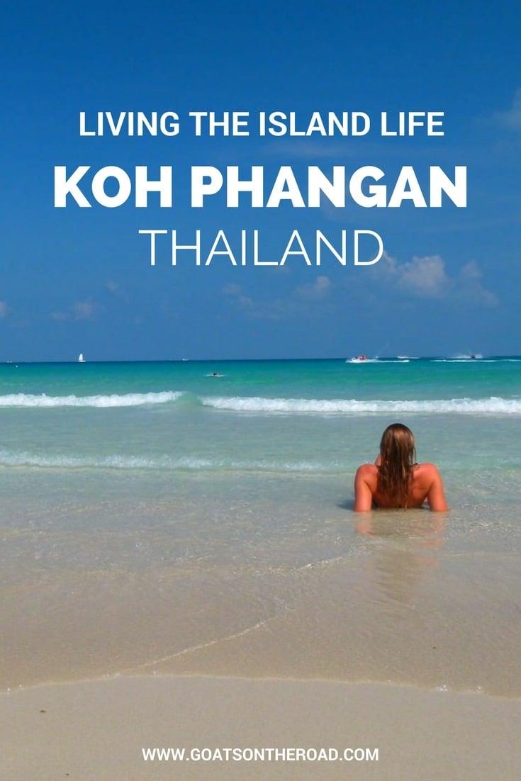 Koh Phangan, Thailand - Living the Island Life