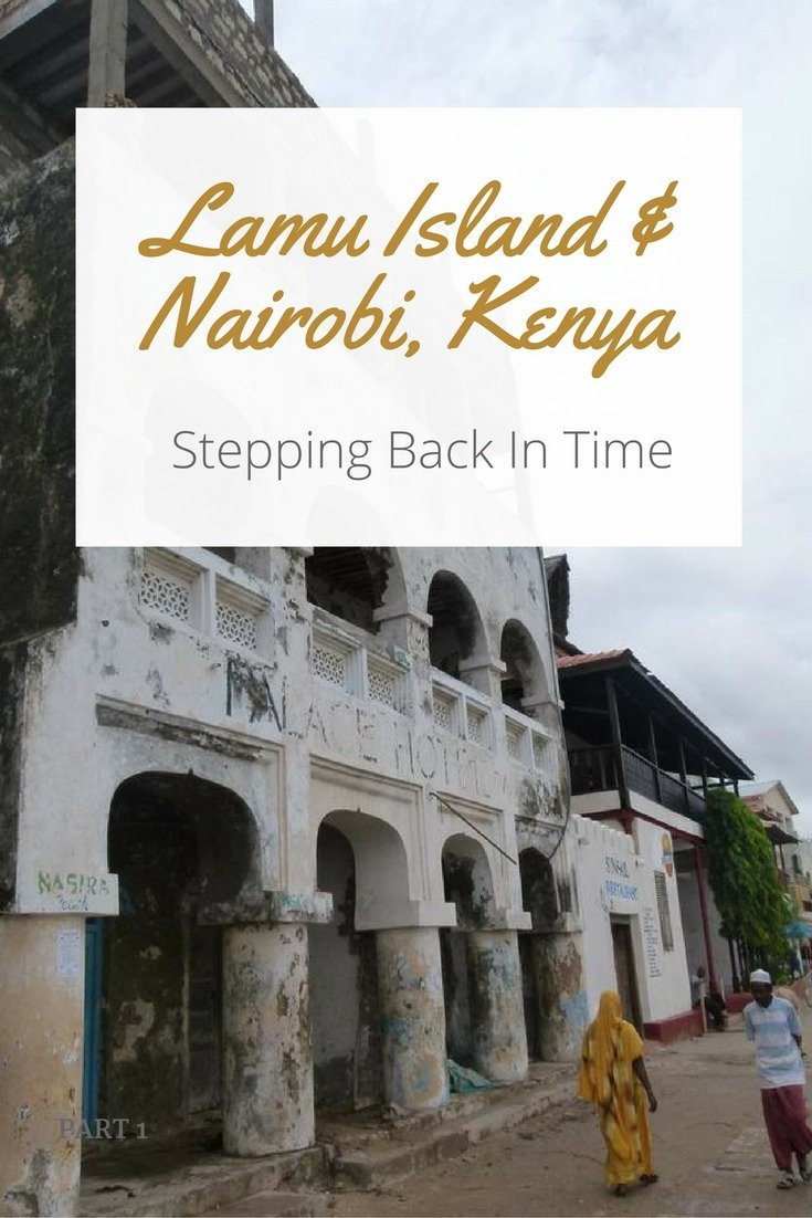 Lamu Island & Nairobi, Kenya - Stepping Back In Time