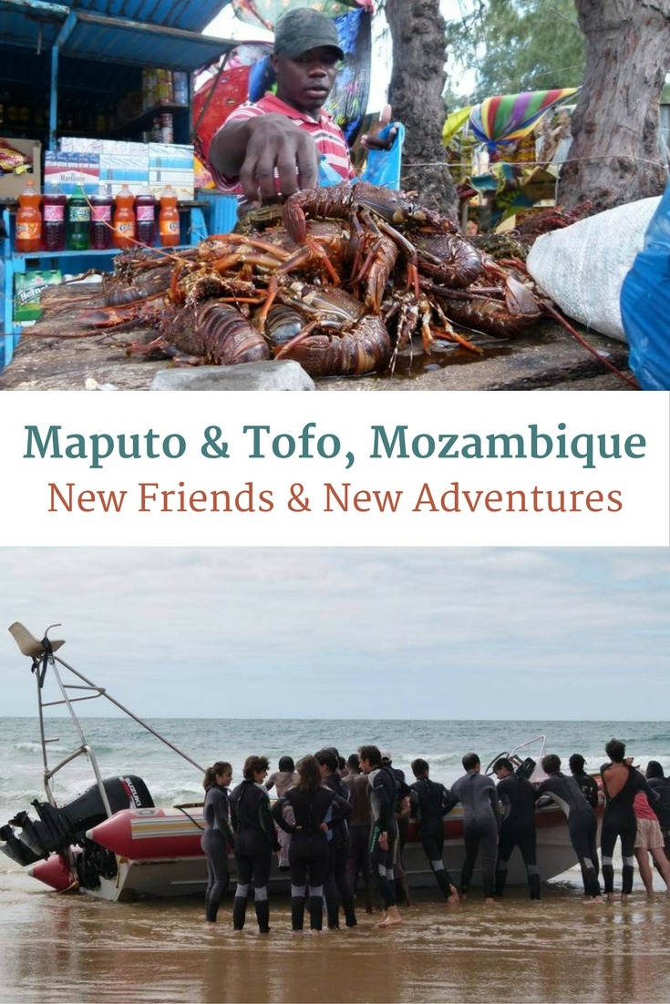 Maputo & Tofo, Mozambique - New Friends & New Adventures
