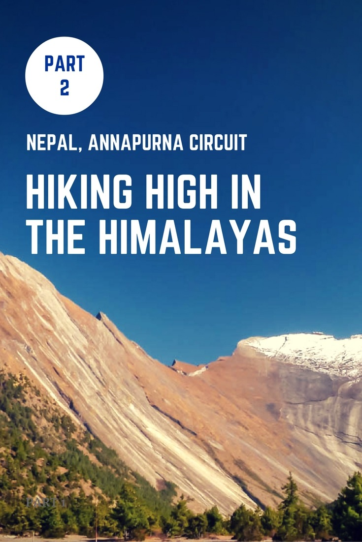 Nepal, Annapurna Circuit - Hiking Through Heaven High In The Himalayas Part 2