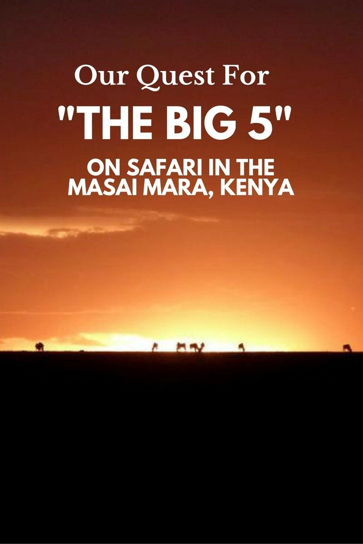 "On Safari In The Masai Mara, Kenya: Our Quest For ""The Big 5"""