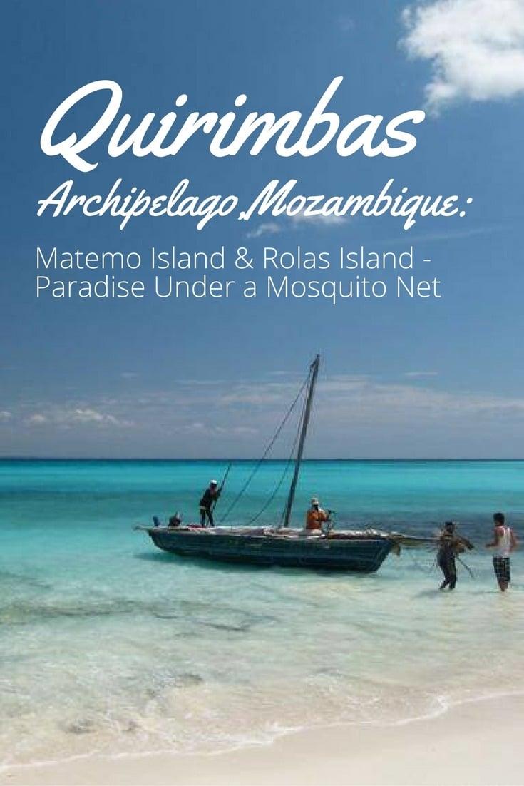 Quirimbas Archipelago, Mozambique: Matemo Island & Rolas Island - Paradise Under a Mosquito Net