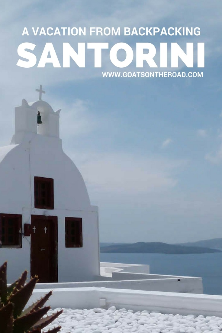 Santorini, Greece: A Vacation From Backpacking