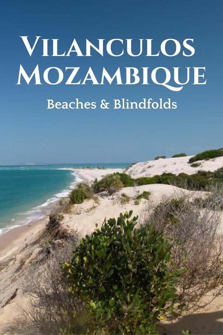 Vilanculos, Mozambique - Beaches & Blindfolds