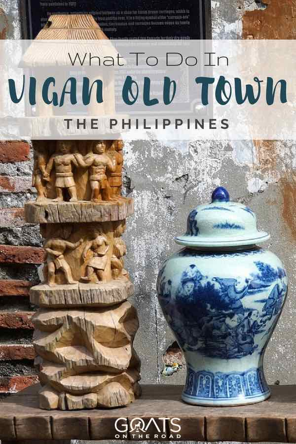 Chinese style vases with text overlay what to do in Vigan old town The Philippines