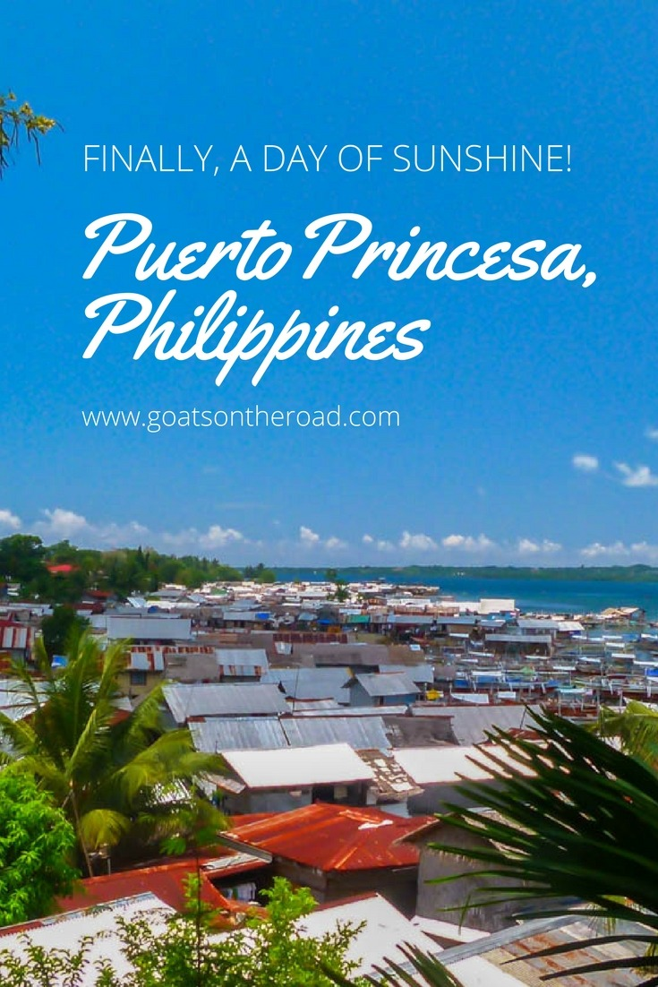 Puerto Princesa, Philippines - Finally, a Day Of Sunshine!
