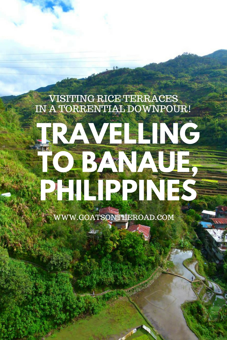 Travelling to Banaue, Philippines - Visiting Rice Terraces In a Torrential Downpour!