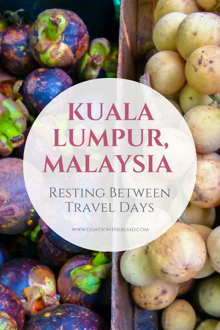 Kuala Lumpur, Malaysia - Resting Between Travel Days
