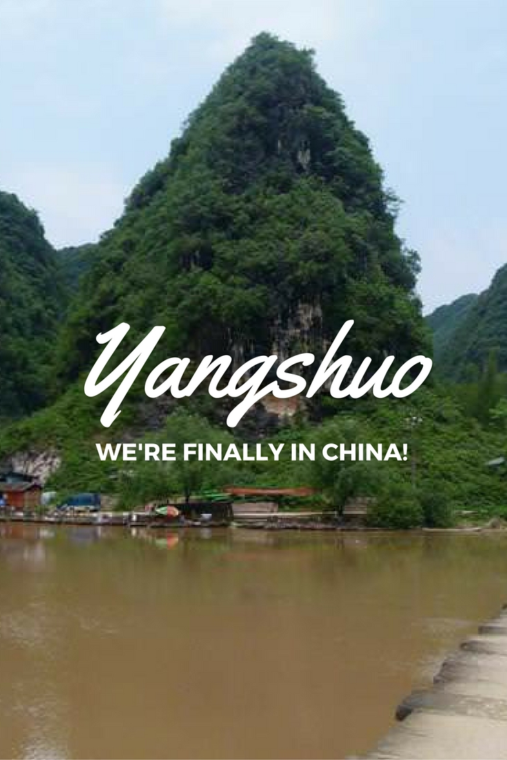 Yangshuo - We're Finally In China!