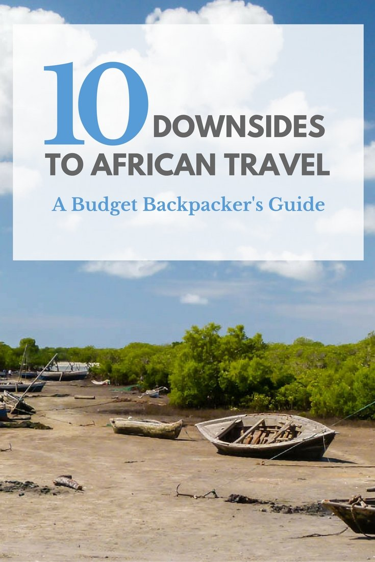 10 Downsides To African Travel: A Budget Backpacker's Guide