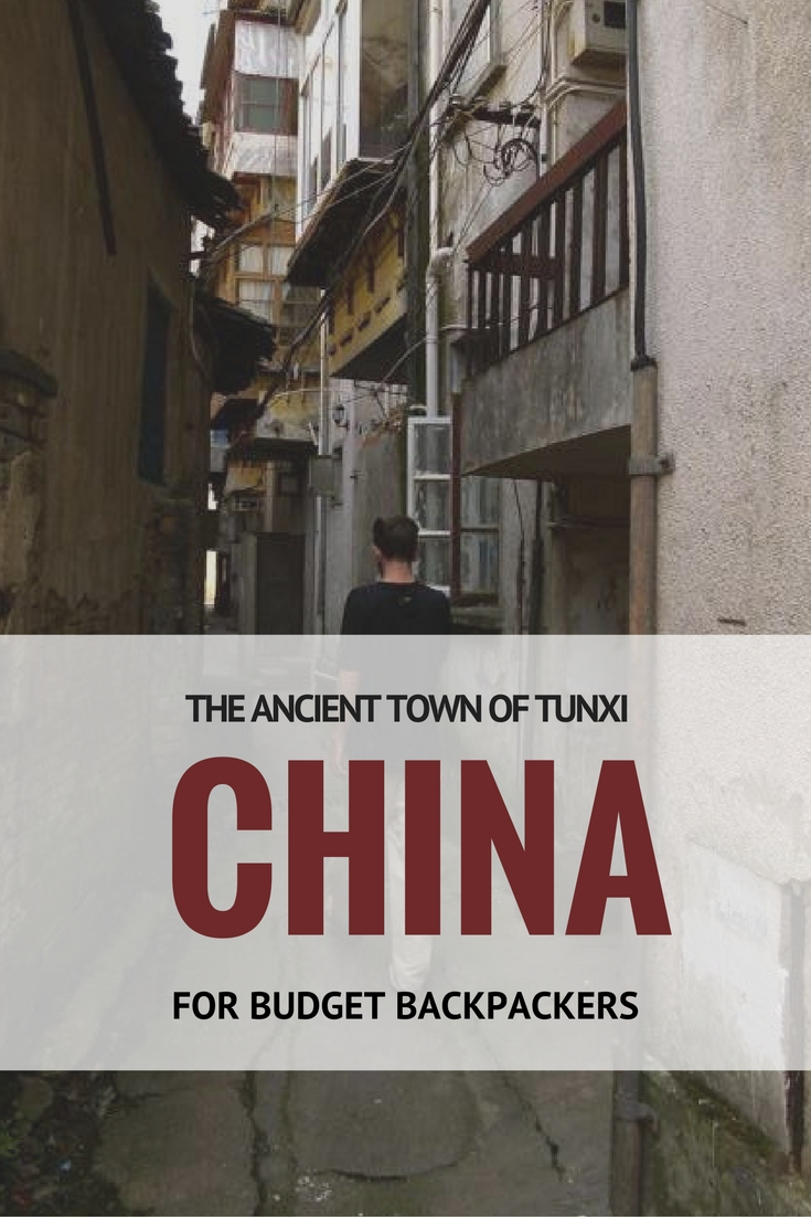 The Ancient Town Of Tunxi, China: For Budget Backpackers