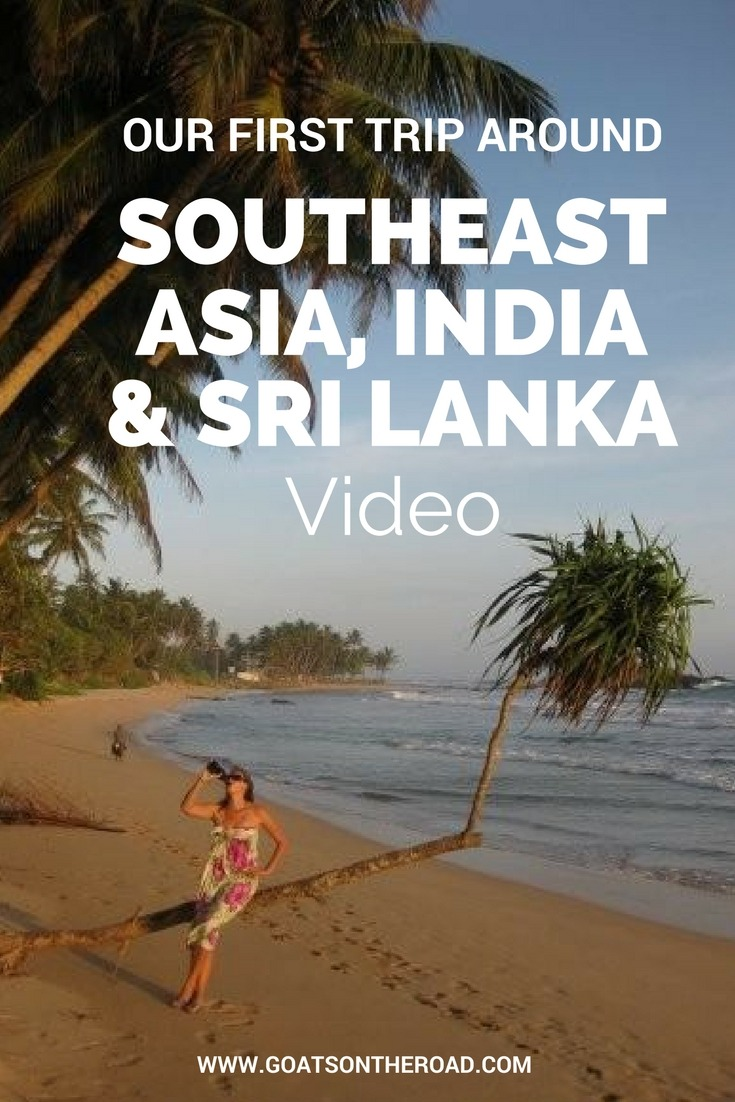 Video: Our First Trip Around Southeast Asia, India & Sri Lanka