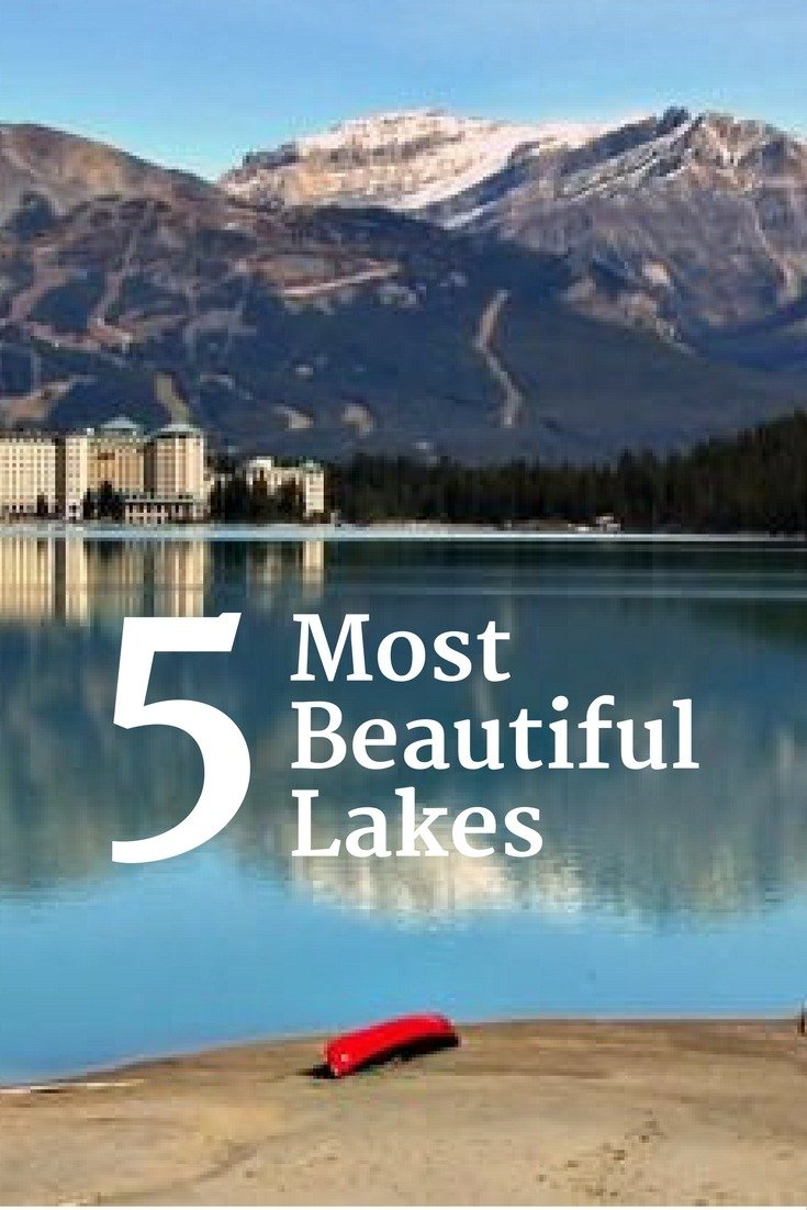 Top 5 Most Beautiful Lakes