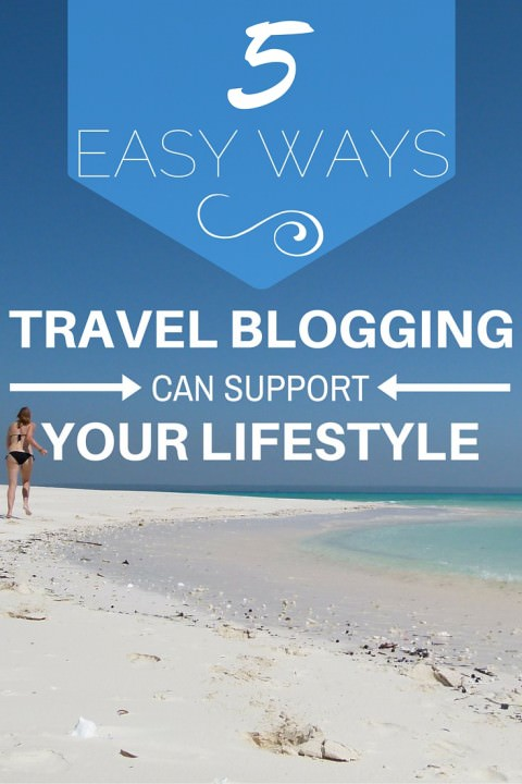 5 easy ways travel blogging can support your lifestyle