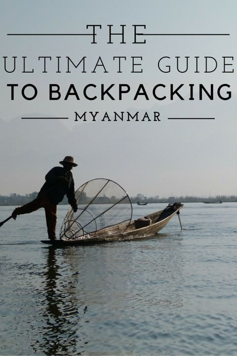 The Ultimate Guide To Backpacking Myanmar