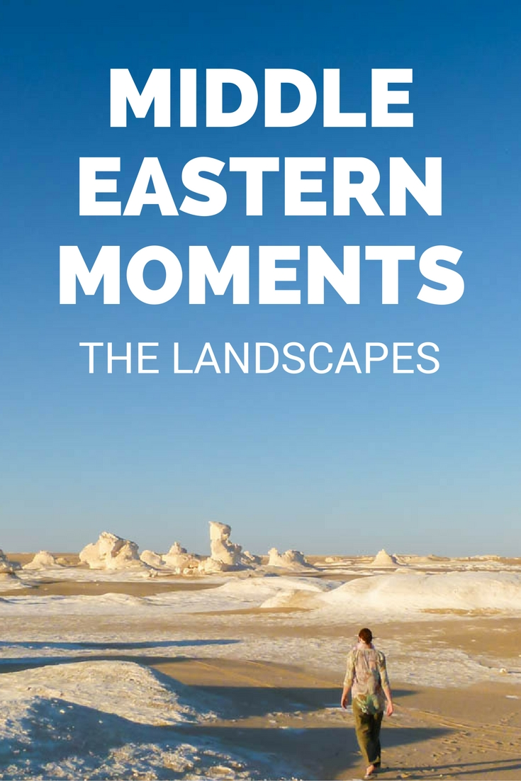 Middle Eastern Moments: The Landscapes