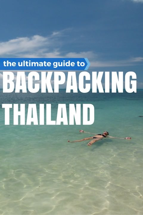 The Ultimate Guide To Backpacking Thailand