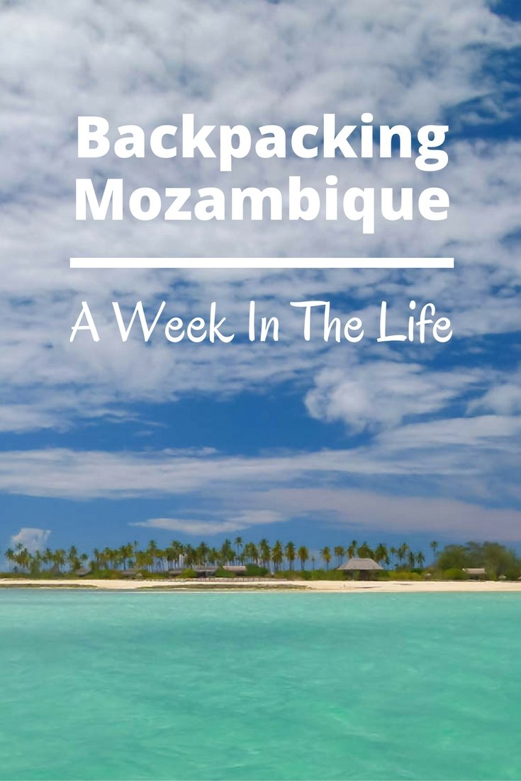 Backpacking Mozambique – A Week In The Life