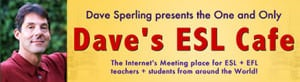 Dave's ESL Cafe For Teaching English In China