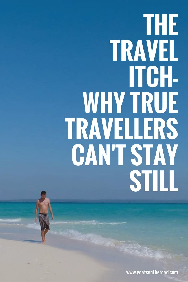 The Travel Itch - Why True Travellers Can't Stay Still