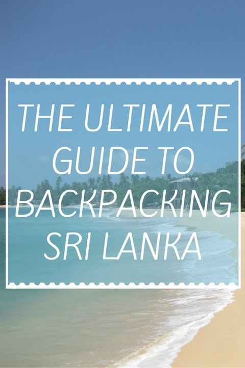 The Ultimate Guide To Backpacking Sri Lanka