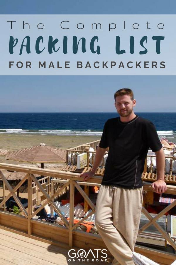 Best travel clothes with text overlay The Complete Packing List For Male Backpackers