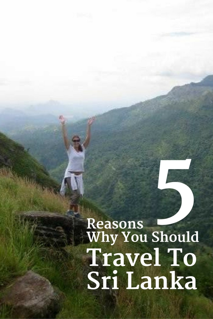 5 Reasons Why You Should Travel To Sri Lanka