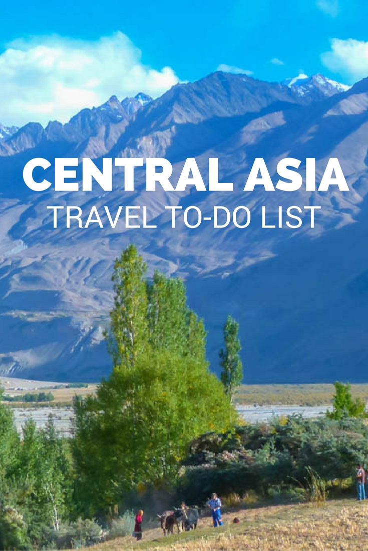 Travel To-Do List: Central Asia