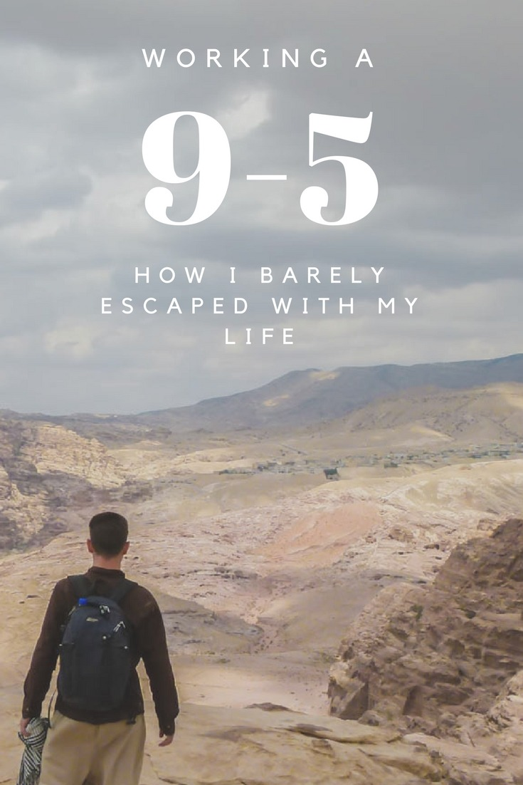 Working a 9-5- How I Barely Escaped With My Life