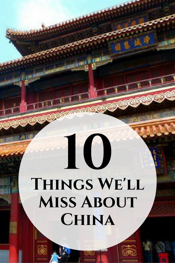 10 Things Well Miss About China