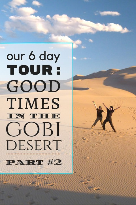 Our 6 Day Tour- Good Times In The Gobi Desert – Part #2