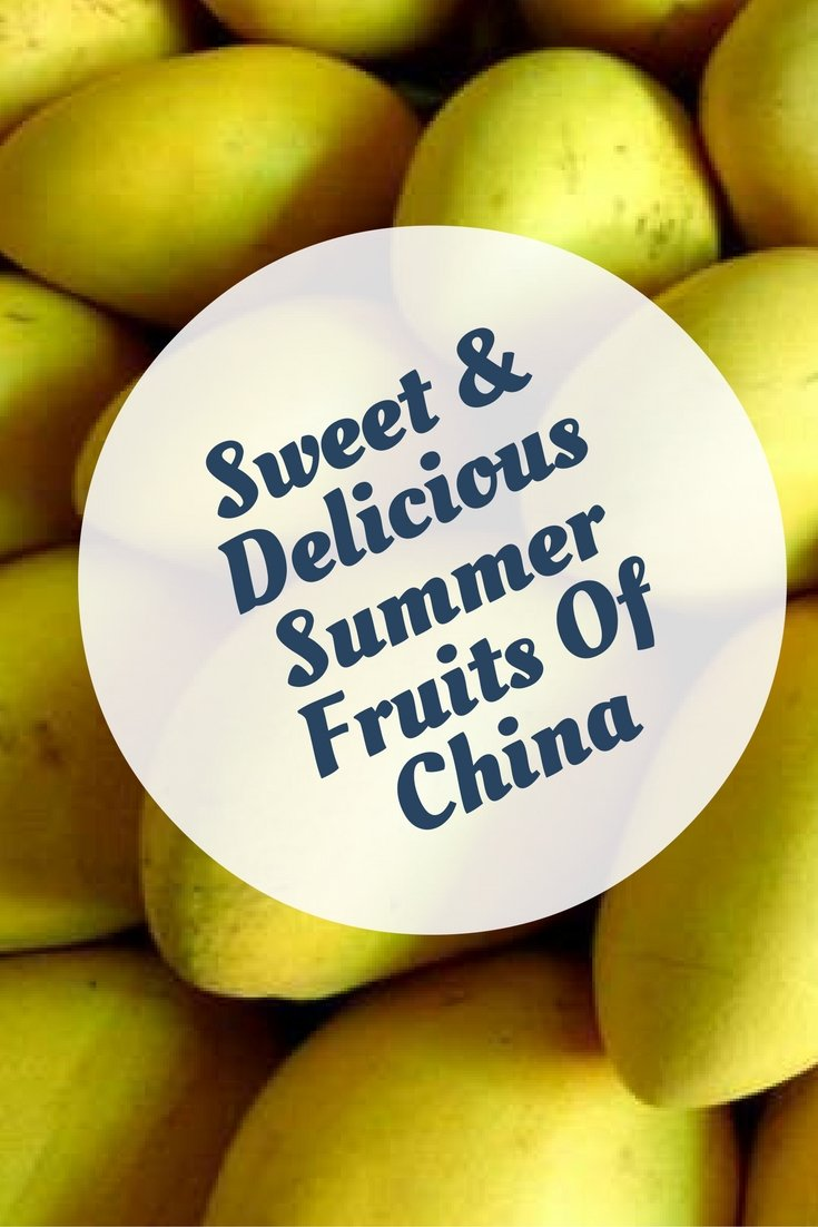 Sweet & Delicious Summer Fruits Of China