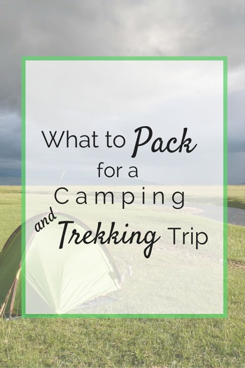 What To Pack For A Camping and Trekking Trip