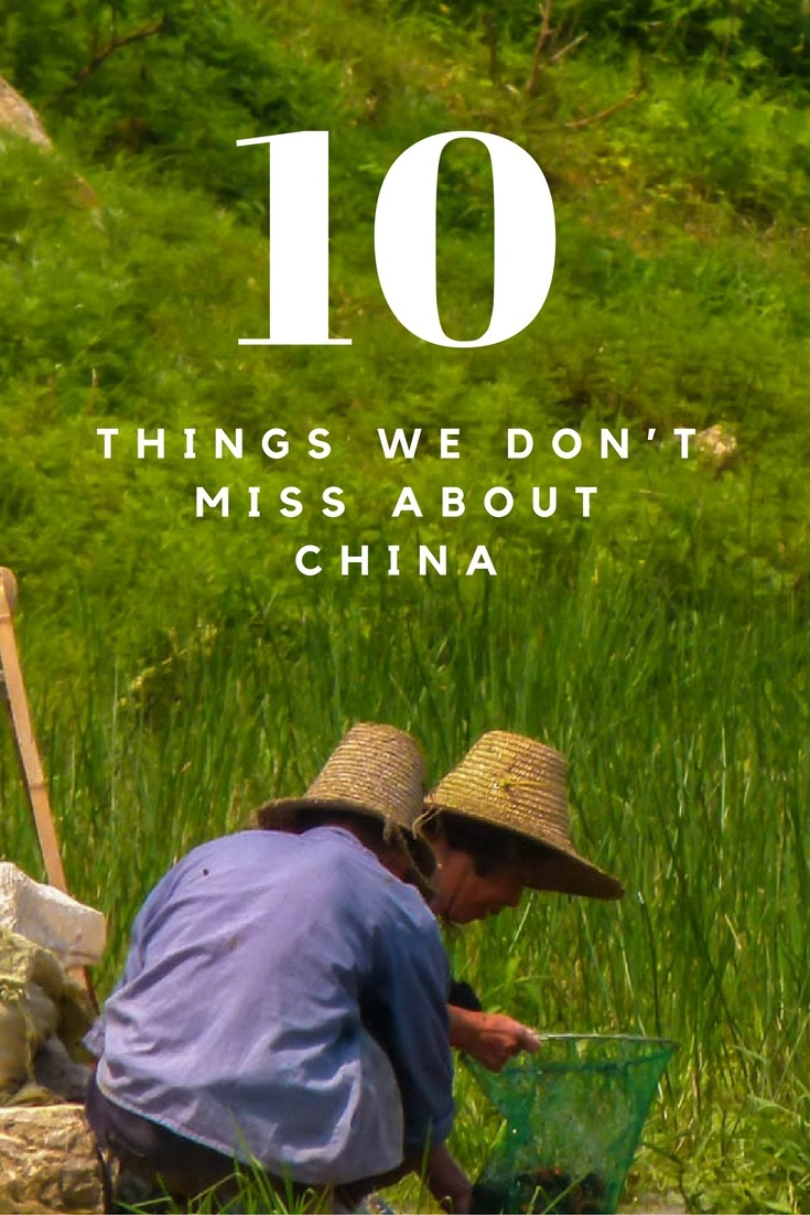 10 Things We Don't Miss About China