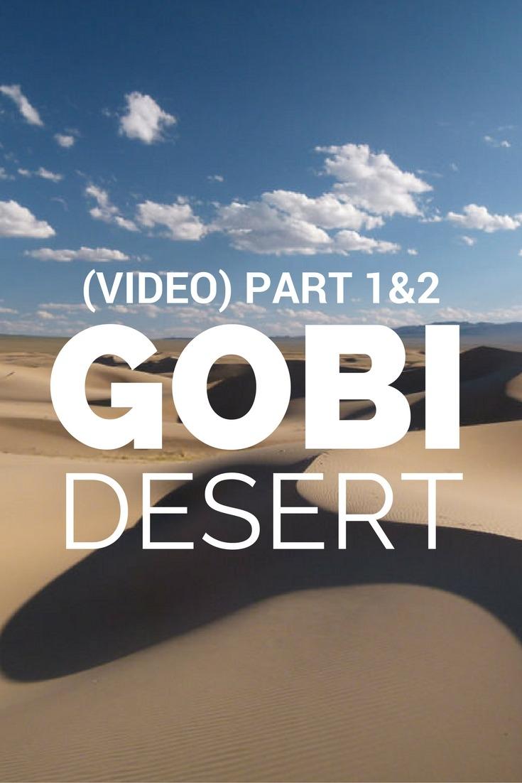 (VIDEO) Gobi Desert Tour Part 1 & 2