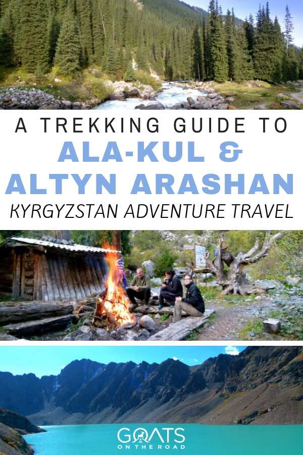 Kyrgyzstan landscapes with text overlay A Trekking Guide To Ala-Kul & Altyn Arashan Kyrgystan