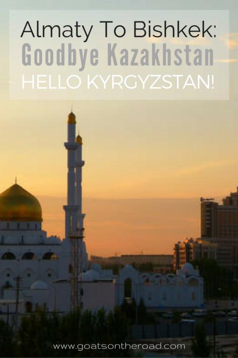 almaty-to-bishkek-goodbye-kazakhstan-hello-kyrgyzstan
