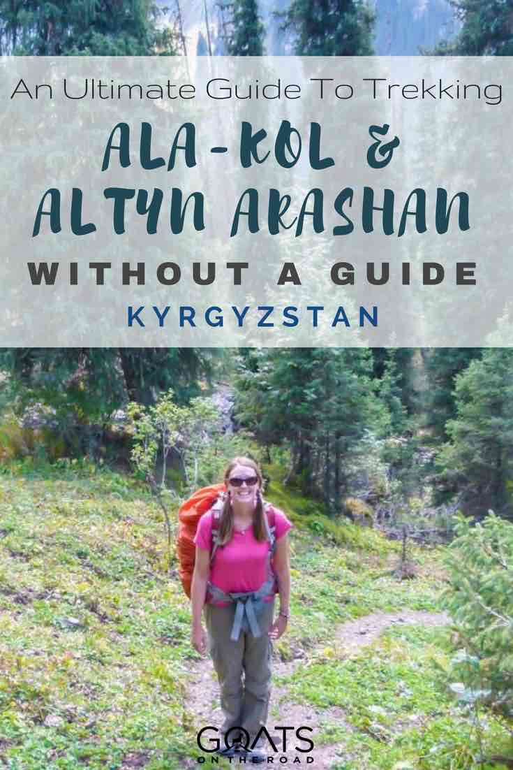 Trekking near in Kyrgyzstan with text overlay An Ultimate Guide To trekking Ala-kol & Altyn Arashan Without A Guide
