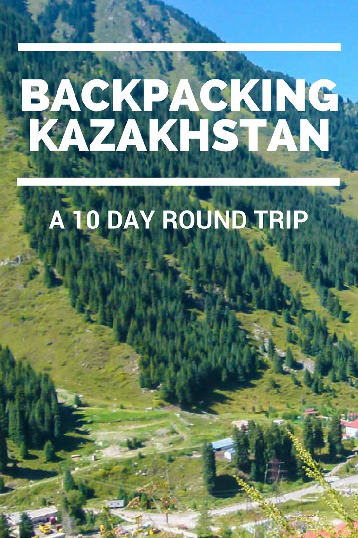 Backpacking Kazakhstan: A 10 Day Roundup