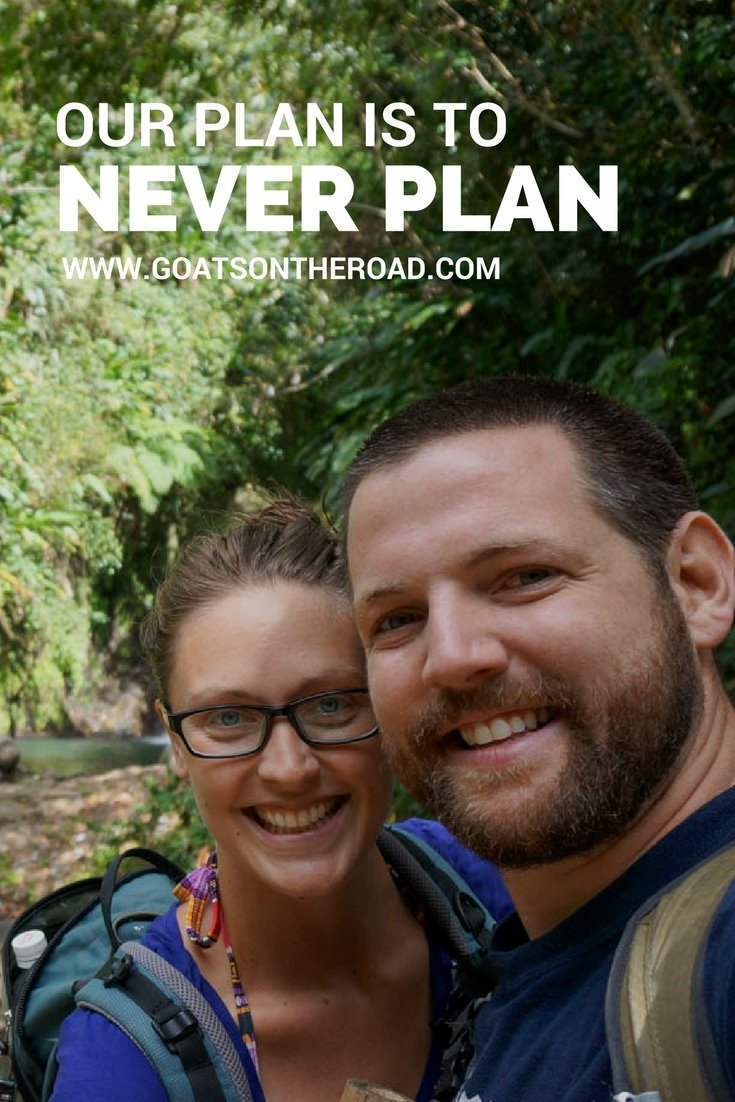 Our Plan Is To Never Plan