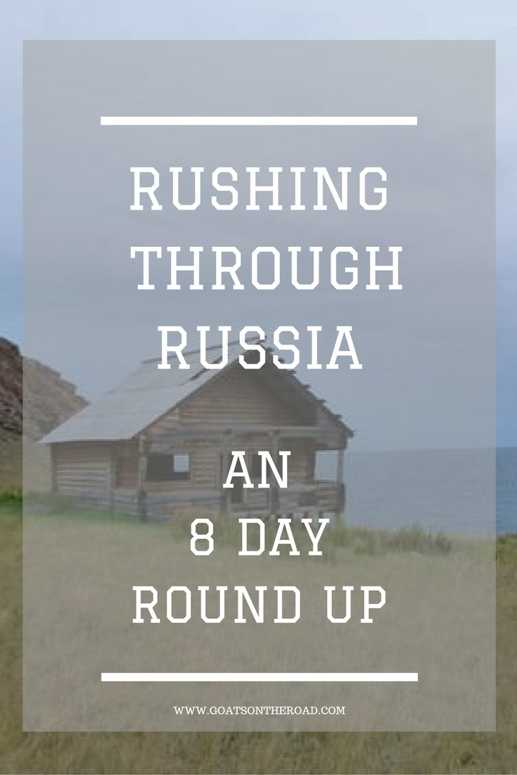 Rushing Through Russia – An 8 Day Round-Up