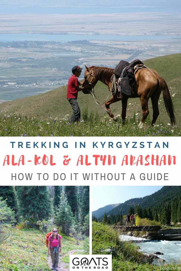 Photos of trekking in Kyrgyzstan with text overlay ala-kol & Altyn Arashan How To Do It Without A Guide