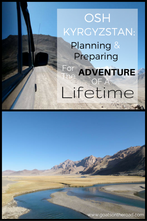 osh-kyrgyzstan-planning-and-preparing-for-the-adventure-of-a-lifetime-1